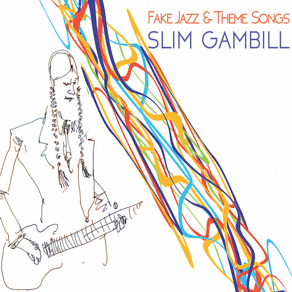 Slim Gambill Fake Jazz & Theme Songs