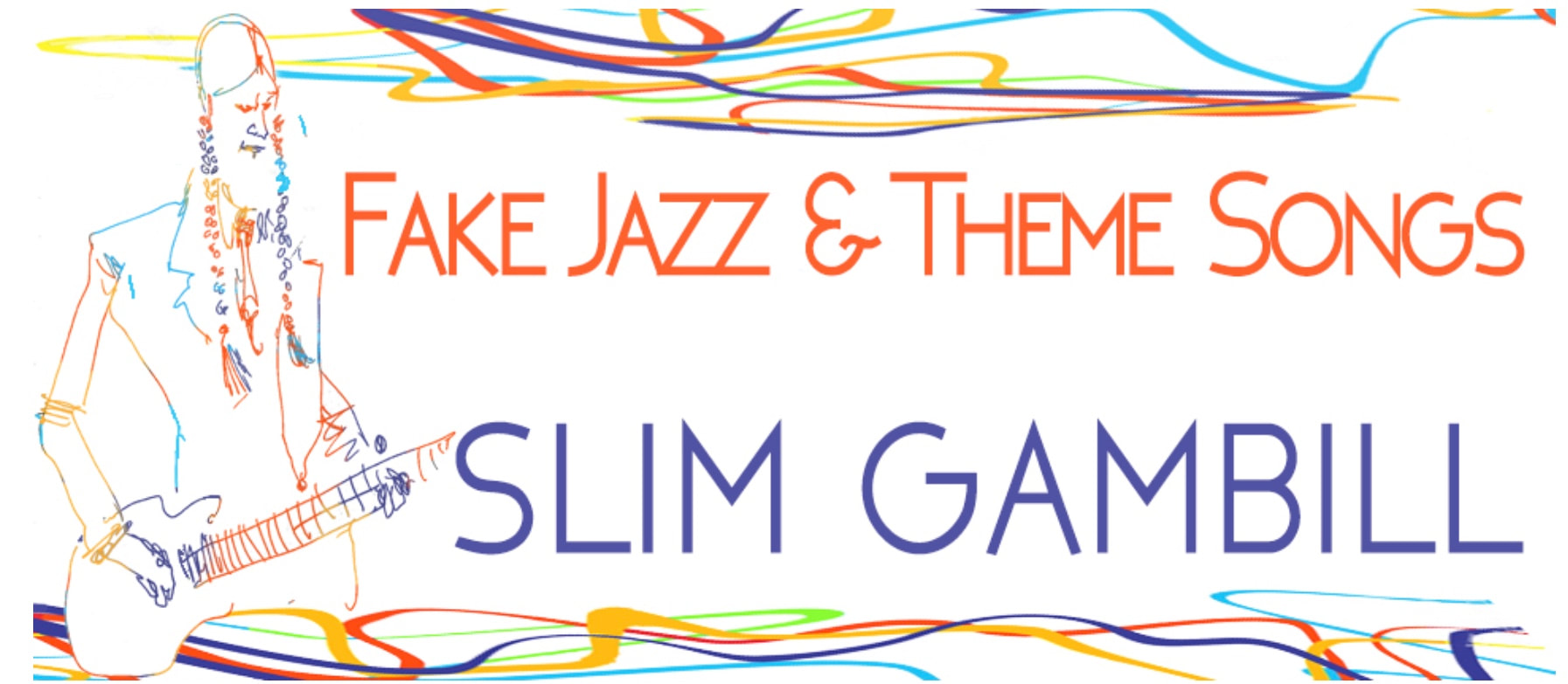Slim Gambill Fake Jazz & Theme Songs Banner